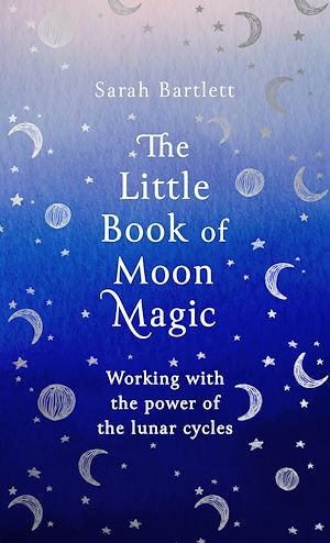 Téléchargez le livre :  The Little Book of Moon Magic