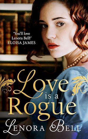 Téléchargez le livre :  Love is a Rogue