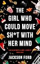 Download this eBook The Girl Who Could Move Sh*t With Her Mind