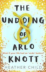 Téléchargez le livre :  The Undoing of Arlo Knott