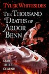 Download this eBook The Thousand Deaths of Ardor Benn