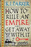 Télécharger le livre :  How To Rule An Empire and Get Away With It
