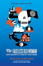 Téléchargez le livre :  The Faceless Old Woman Who Secretly Lives in Your Home: A Welcome to Night Vale Novel
