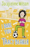 Télécharger le livre :  I Dare You, Tracy Beaker