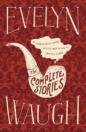 Téléchargez le livre :  The Complete Stories of Evelyn Waugh