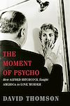 Download this eBook The Moment of Psycho