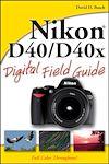 Télécharger le livre :  Nikon D40 / D40x Digital Field Guide