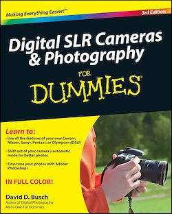 Digital SLR Cameras and Photography For Dummies<sup>®</sup>