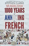 Télécharger le livre :  1000 Years of Annoying the French
