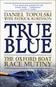 Download this eBook True Blue: The Oxford Boat Race Mutiny