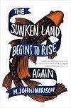Télécharger le livre :  The Sunken Land Begins to Rise Again