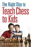 Télécharger le livre :  The Right Way to Teach Chess to Kids