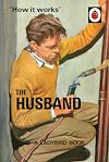 Download this eBook How it Works: The Husband
