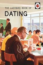 Download this eBook The Ladybird Book of Dating