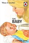Download this eBook How it Works: The Baby (Ladybird for Grown-Ups)