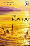 Download this eBook The Ladybird Book of The New You