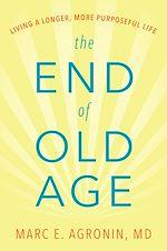 Téléchargez le livre :  The End of Old Age
