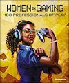 Download this eBook Women in Gaming: 100 Professionals of Play
