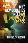 Download this eBook Why Democracies Need an Unlovable Press