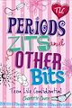 Download this eBook Teen Life Confidential: Periods, Zits and Other Bits