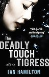 Télécharger le livre :  The Deadly Touch Of The Tigress