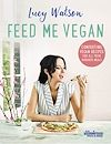 Télécharger le livre :  Feed Me Vegan