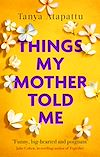 Download this eBook Things My Mother Told Me