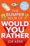 Télécharger le livre :  The Bumper Book of Would You Rather?