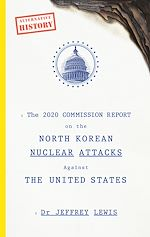 Téléchargez le livre :  The 2020 Commission Report on the North Korean Nuclear Attacks Against The United States