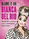 Download this eBook Blame it on Bianca Del Rio