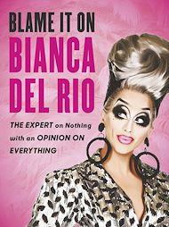 Download the eBook: Blame it on Bianca Del Rio