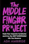 Télécharger le livre :  The Middle Finger Project