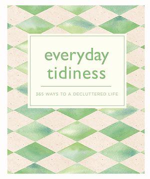 Téléchargez le livre :  Everyday Tidiness