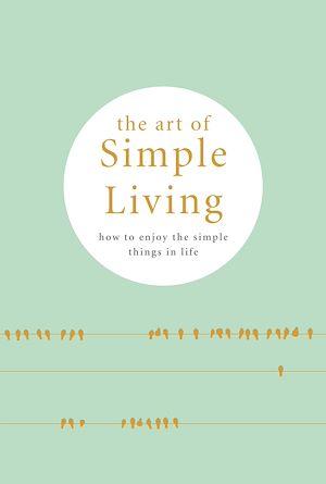 Téléchargez le livre :  The Art of Simple living