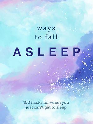 Téléchargez le livre :  Ways to Fall Asleep