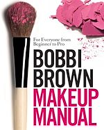 Download this eBook Bobbi Brown Makeup Manual