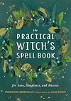 Download this eBook The Practical Witch's Spell Book
