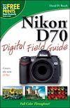 Télécharger le livre :  Nikon D70 Digital Field Guide