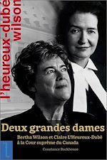 Download this eBook Deux grandes dames: Bertha Wilson et Claire L'Heureux-Dubé à la Cour suprême du Canada