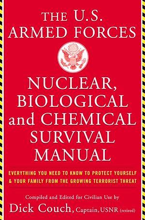 Téléchargez le livre :  U.S. Armed Forces Nuclear, Biological And Chemical Survival Manual