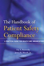 Téléchargez le livre :  The Handbook of Patient Safety Compliance