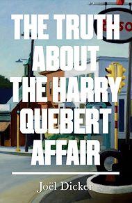 Téléchargez le livre :  The Truth about the Harry Quebert Affair