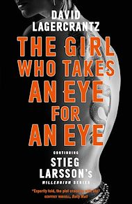 Téléchargez le livre :  The Girl Who Takes an Eye for an Eye