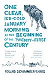 Download this eBook One Clear Ice-cold January Morning at the Beginning of the 21st Century
