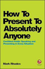 Download this eBook How To Present To Absolutely Anyone