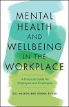 Télécharger le livre :  Mental Health and Wellbeing in the Workplace