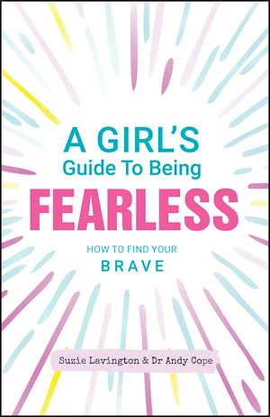 Téléchargez le livre :  A Girl's Guide to Being Fearless