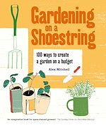 Download this eBook Gardening on a Shoestring: 100 Creative Ideas