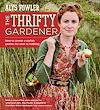 Download this eBook The Thrifty Gardener: How to create a stylish garden for next to nothing