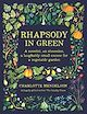 Download this eBook Rhapsody in Green: A Novelist, an Obsession, a Laughably Small Excuse for a Garden